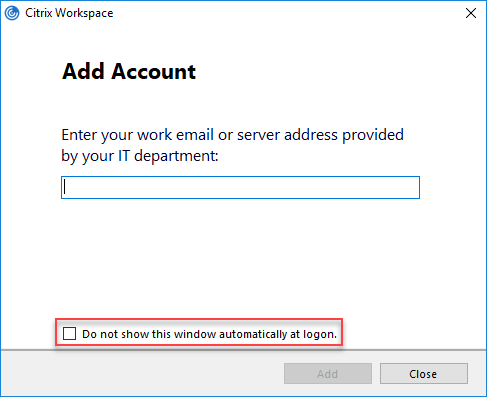 Citrix Workspace App unattended installation with PowerShell - Add account popup window at logon
