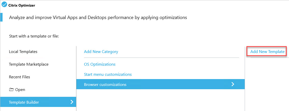 Creating a custom template for Citrix Optimizer - Template Builder Add new template